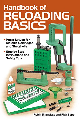 Handbook of Reloading Basics: Sharpless, Robin; Sapp, Rick