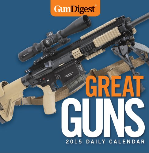 Gun Digest Great Guns 2015 Daily Calendar: Publisher of Gun Digest