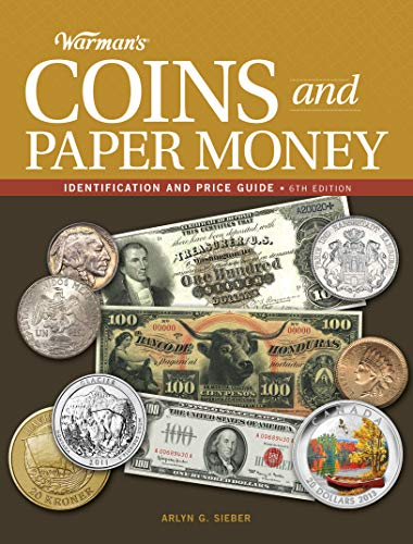 Warman's Coins and Paper Money, 6th edition: Identification and Price Guide: Sieber, Arlyn G.