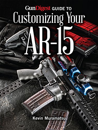 9781440242793: Gun Digest Guide to Customizing Your AR-15