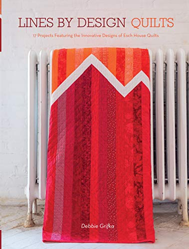 9781440243974: Lines by Design Quilts: 17 Projects Featuring the Innovative Designs of Esch House Quilts