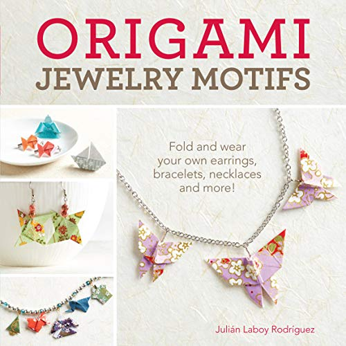 9781440244230: Origami Jewelry Motifs: Fold and wear your own earrings, bracelets, necklaces and more!