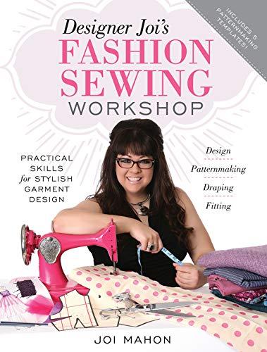 Designer Joi's Fashion Sewing Workshop: Practical Skills: Mahon, Joi