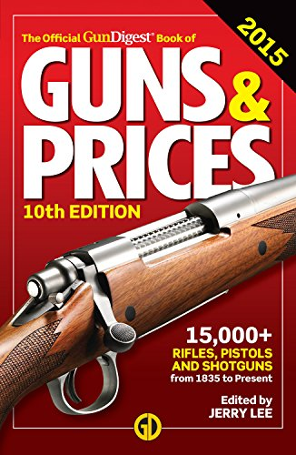 The Official Gun Digest Book of Guns & Prices 2015: Jerry Lee