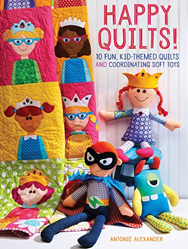 9781440244476: Happy Quilts!: 10 Fun, Kid-Themed Quilts and Coordinating Soft Toys