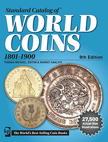 9781440245244: Standard Catalog of World Coins, 1801-1900, 8th edition (Standard Catalog of World Coins 19th Century Edition 1801-1900)