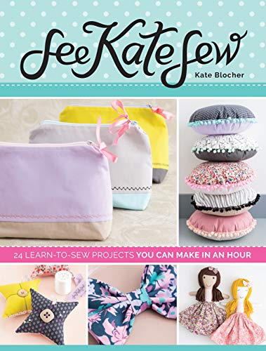 9781440245602: See Kate Sew: 24 Learn-to-Sew Projects You Can Make in an Hour