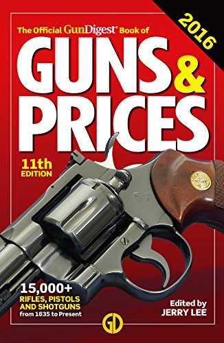 The Official Gun Digest Book of Guns & Prices 2016: Jerry Lee