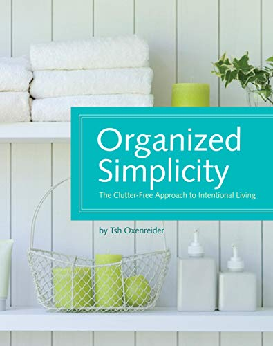 9781440302633: Organized Simplicity: The Clutter-Free Approach to Intentional Living