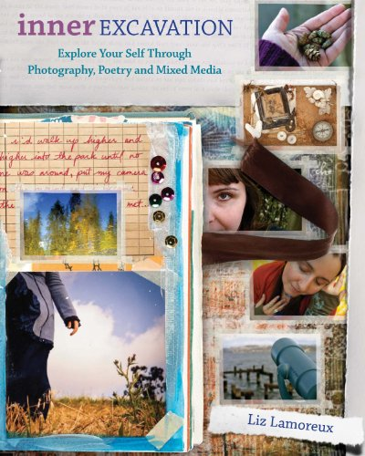 9781440303098: Inner Excavation: Exploring Your Self Through Photography, Poetry and Mixed Media