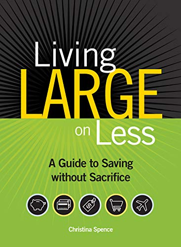 9781440304323: Living Large On Less: A Guide to Saving without Sacrifice