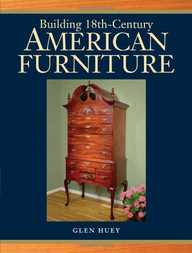 9781440305542: Building 18th Century American Furniture