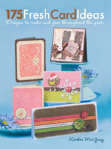 9781440307928: 175 Fresh Card Ideas: Designs to Make and Give Throughout the Year