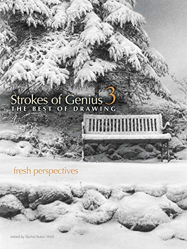 Strokes of Genius 3: Fresh Perspectives (Strokes of Genius: The Best of Drawing) (1440308365) by Rachel Rubin Wolf