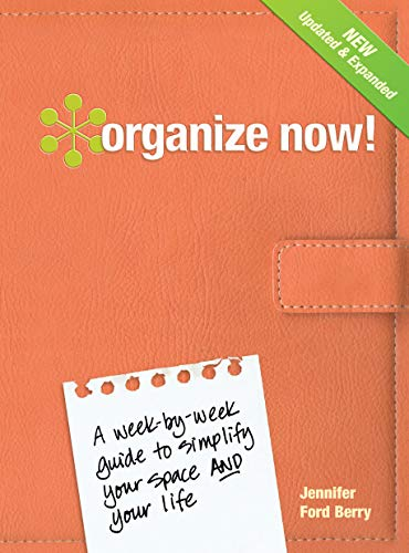 9781440308635: Organize Now!: A Week-by-Week Guide to Simplify Your Space and Your Life