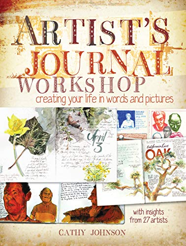9781440308680: Artist's Journal Workshop: Creating Your Life in Words and Pictures