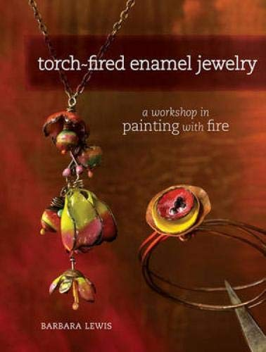 9781440308864: Torch-Fired Enamel Jewelry: A Workshop in Painting with Fire