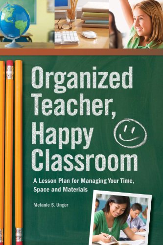 9781440309151: Organized Teacher, Happy Classroom: A Lesson Plan for Managing Your Time, Space and Materials