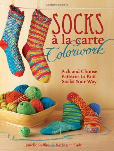 9781440309236: Socks a la Carte Colorwork: Pick and Choose Patterns To Knit Socks Your Way