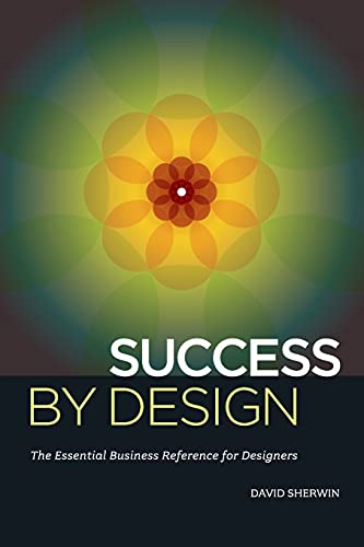 9781440310225: Success By Design: The Essential Business Reference for Designers
