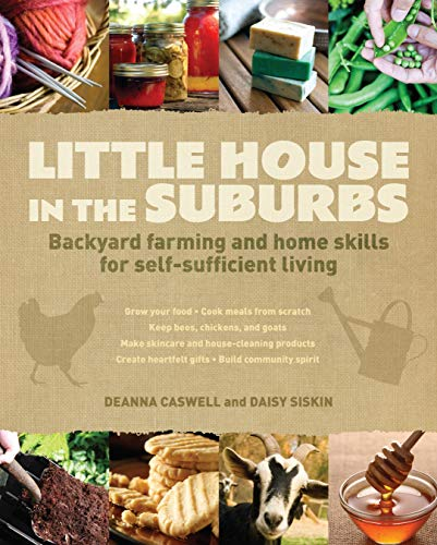 9781440310249: Little House in the Suburbs: Backyard farming and home skills for self-sufficient living