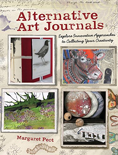 9781440310645: Alternative Art Journals: Explore Innovative Approaches to Collecting Your Creativity