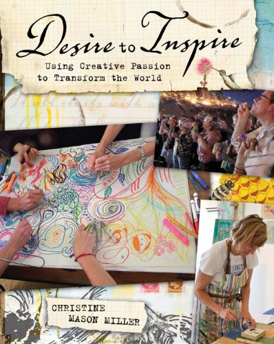 9781440310737: Desire to Inspire: Using Creative Passion to Transform the World