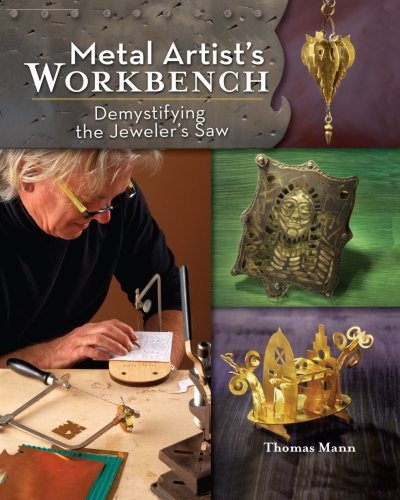9781440311468: Metal Artist's Workbench: Demystifying the Jeweler's Saw