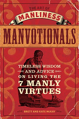 9781440312007: The Art of Manliness - Manvotionals: Timeless Wisdom and Advice on Living the 7 Manly Virtues