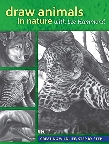 9781440312915: Draw Animals in Nature With Lee Hammond: Creating Wildlife, Step by Step