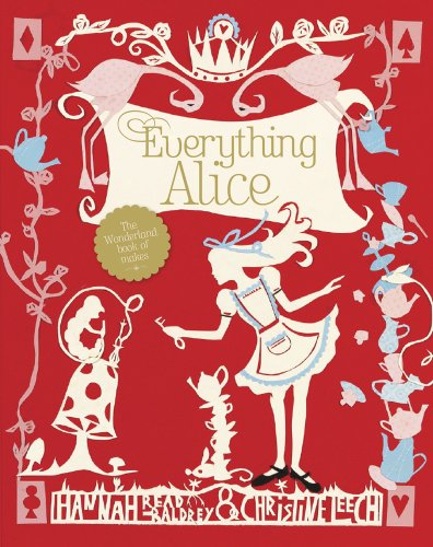 9781440314407: Everything Alice: The Wonderland Book of Makes and Bakes