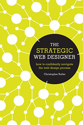 9781440315022: The Strategic Web Designer: How to Confidently Navigate the Web Design Process