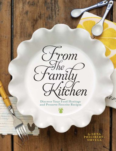9781440318276: From the Family Kitchen: Discover Your Food Heritage and Preserve Favorite Recipes