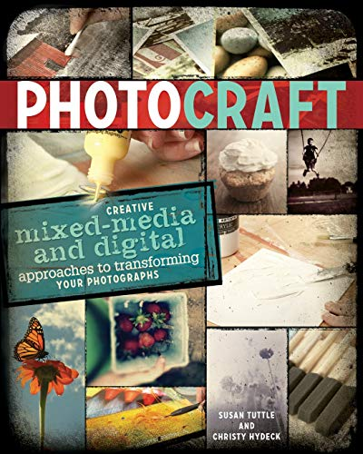 9781440318702: Photo Craft: Creative Mixed Media and Digital Approaches to Transforming Your Photographs