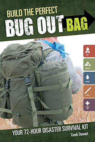 9781440318740: Build the Perfect Bug Out Bag: Your 72-Hour Disaster Survival Kit