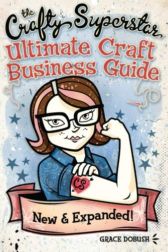 9781440320378: The Crafty Superstar Ultimate Craft Business Guide