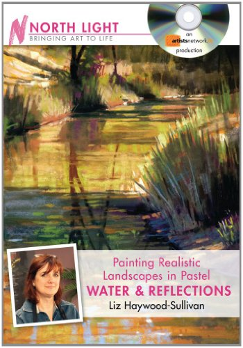 9781440321498: Painting Realistic Landscapes in Pastel - Water & Reflections