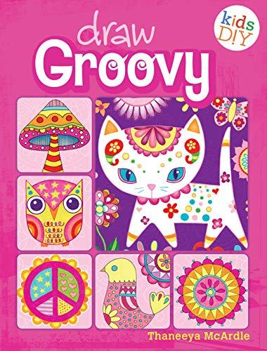Draw Groovy: Groovy Girls Do-It-Yourself Drawing &: McArdle, Thaneeya