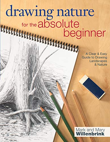 9781440323355: Drawing Nature for the Absolute Beginner: A Clear & Easy Guide to Drawing Landscapes & Nature (Art for the Absolute Beginner)