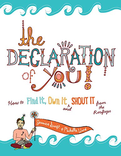 9781440324666: The Declaration of You!: How to Find It, Own It and Shout It From the Rooftops