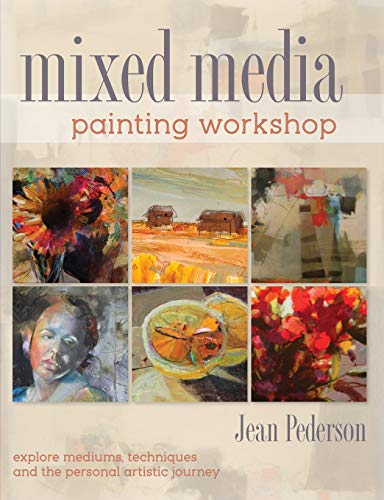 Mixed Media Painting Workshop: Explore Mediums, Techniques and the Personal Artistic Journey: Jean ...