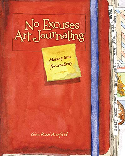 9781440325137: No Excuses Art Journaling: Making Time for Creativity