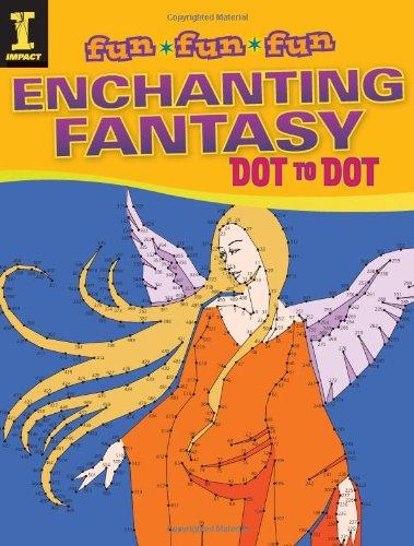 9781440326417: Enchanting Fantasy Dot to Dot (Fun Fun Fun)