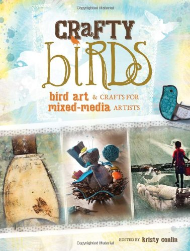 9781440327049: Crafty Birds: Bird Art & Crafts for Mixed Media Artists