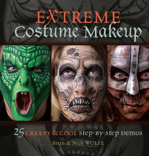 9781440328329: Extreme Costume Makeup: 25 Creepy & Cool Step-by-Step Demos
