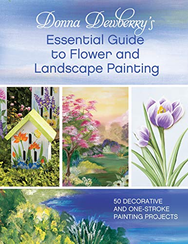 9781440328336: Donna Dewberry's Essential Guide to Flower and Landscape Painting: 50 Decorative and One-Stroke Painting Projects