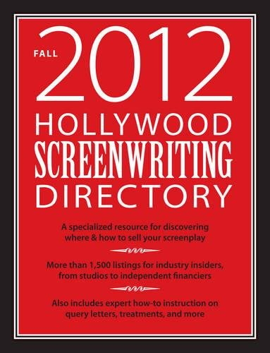 Hollywood Screenwriting Directory Fall 2012: A Specialized: F+W Media