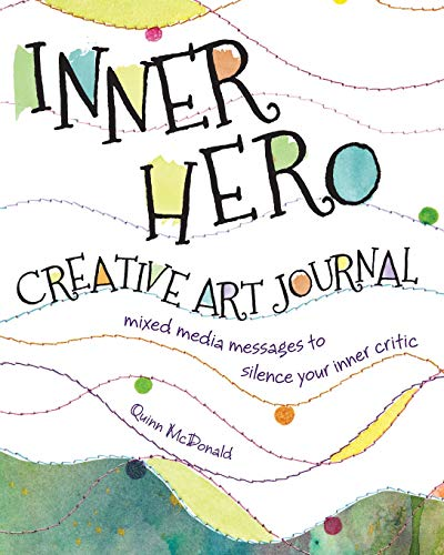 9781440329456: The Inner Hero Art Journal: Mixed Media Messages to Silence Your Inner Critic