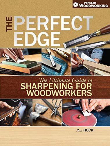 9781440329951: The Perfect Edge: The Ultimate Guide to Sharpening for Woodworkers