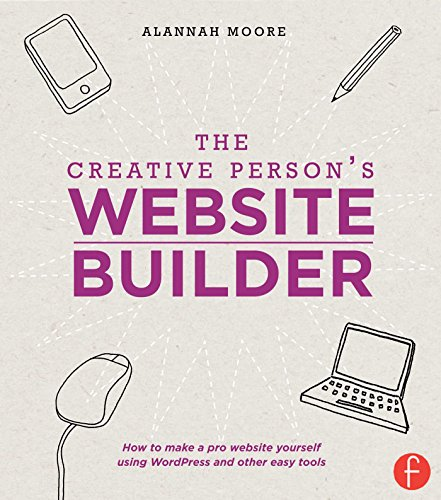 The Creative Person's Website Builder: Moore, Alannah